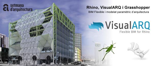 Taller de BIM Flexible con Rhino, VisualARQ y Grasshopper durante la Setmana de arquitectura